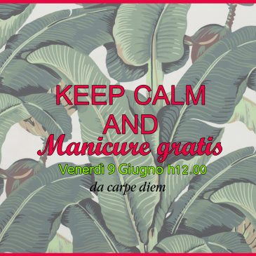 KEEP CALM AND manicure gratis!!