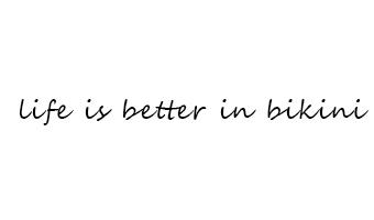 life is better in bikini frase adesiva