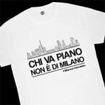 t-shirt milanese imbruttito-chi va piano non è di milano bianca