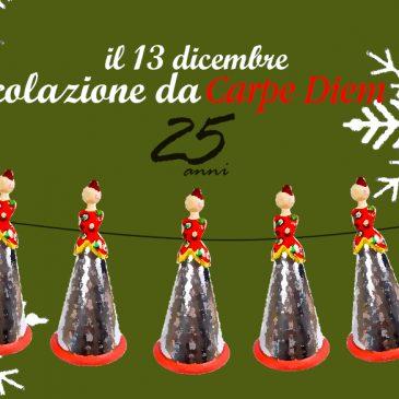 Il 13 Dicembre a colazione da Carpe Diem festeggia con noi 25 anni di apertura